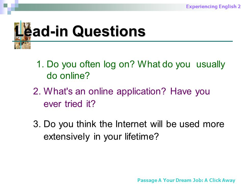 Experiencing English 2 Lead-in Questions 1. Do you often log on.