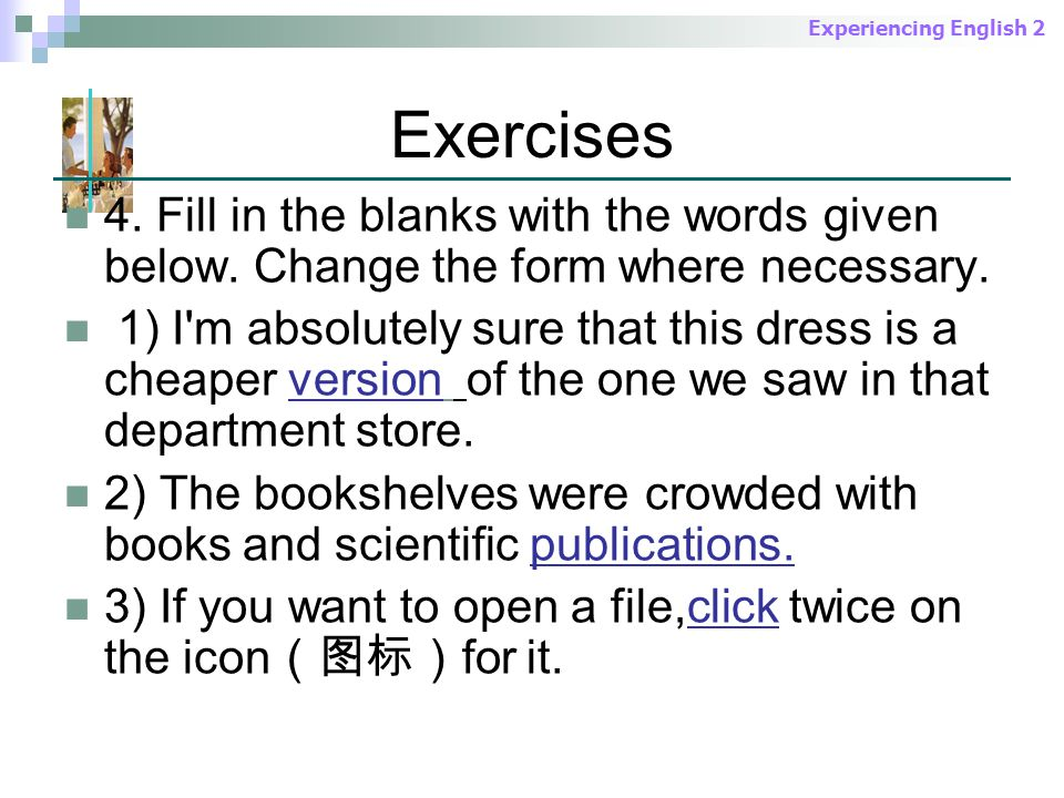 Experiencing English 2 Exercises 4. Fill in the blanks with the words given below.