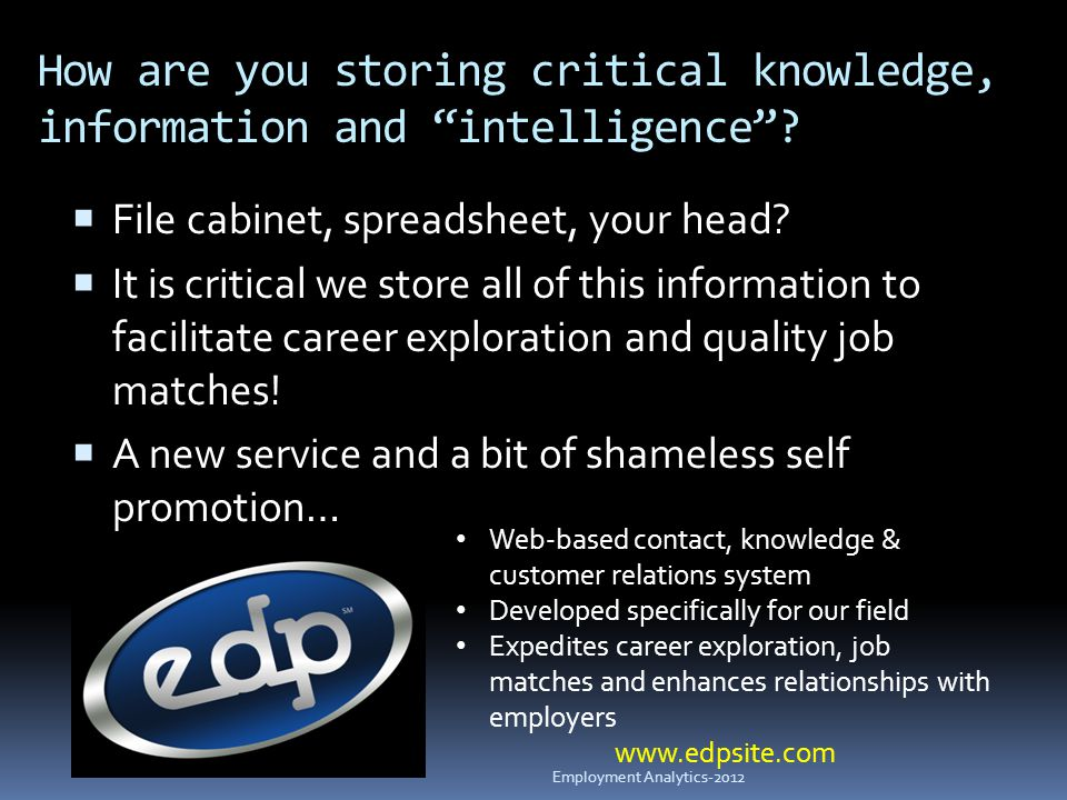 How are you storing critical knowledge, information and intelligence .