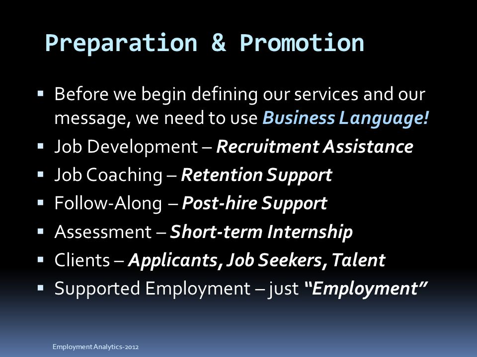 Preparation & Promotion  Before we begin defining our services and our message, we need to use Business Language.