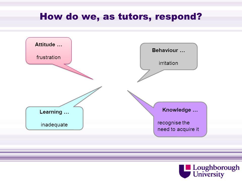 How do we, as tutors, respond.