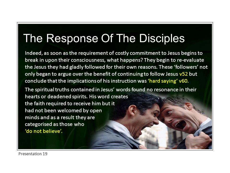 Presentation 19 The Response Of The Disciples Indeed, as soon as the requirement of costly commitment to Jesus begins to break in upon their consciousness, what happens.