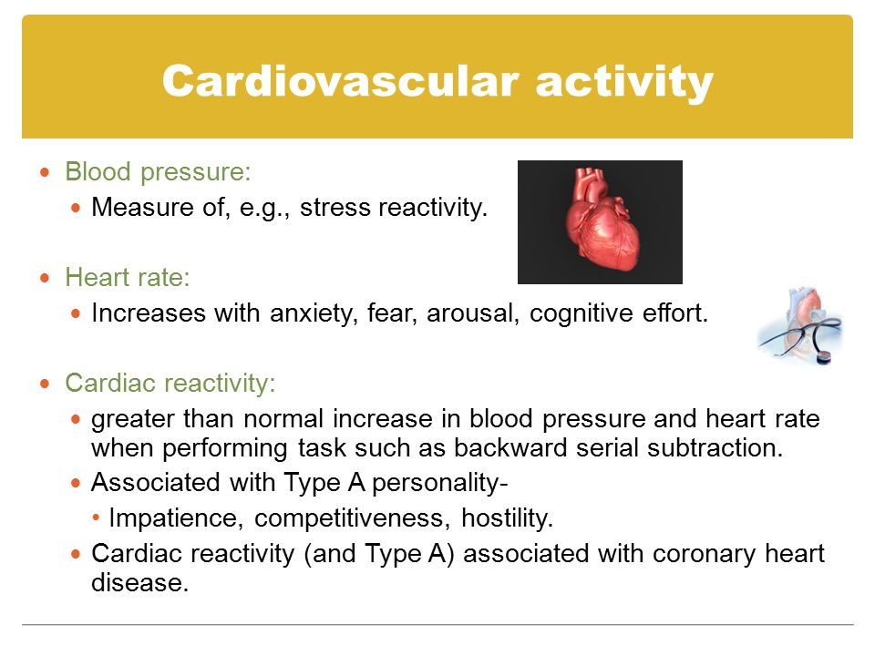 Cardiovascular activity Blood pressure: Measure of, e.g., stress reactivity.
