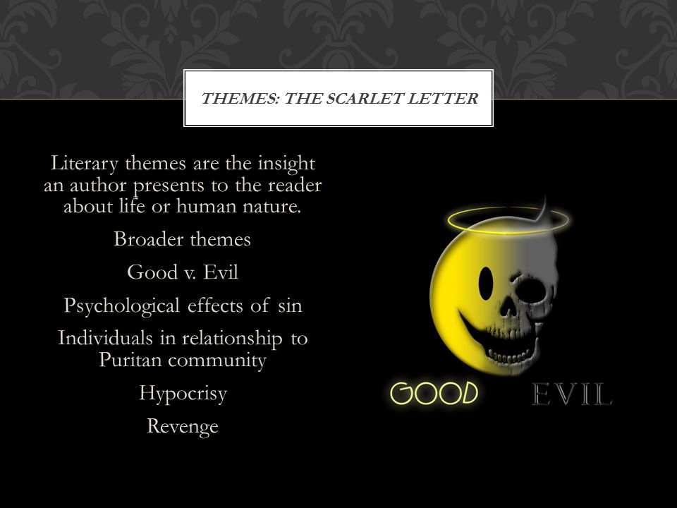 The scarlet letter A Symbolizes the function of the human will as the critical element in the contest between the dark of the devil's domain and the sunshine of God's virtue.