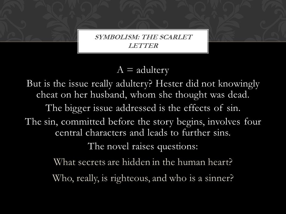 A = adultery But is the issue really adultery.