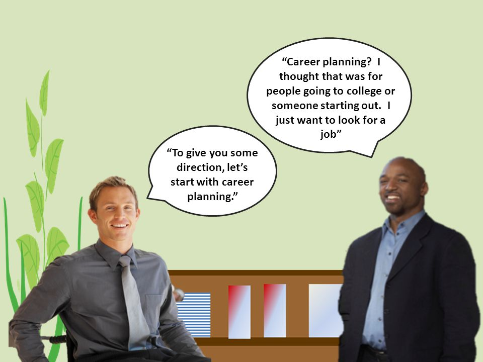 Introduction to Career Planning Career planning.