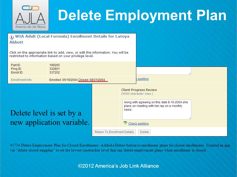 ©2012 America's Job Link Alliance Delete Employment Plan Delete level is set by a new application variable.
