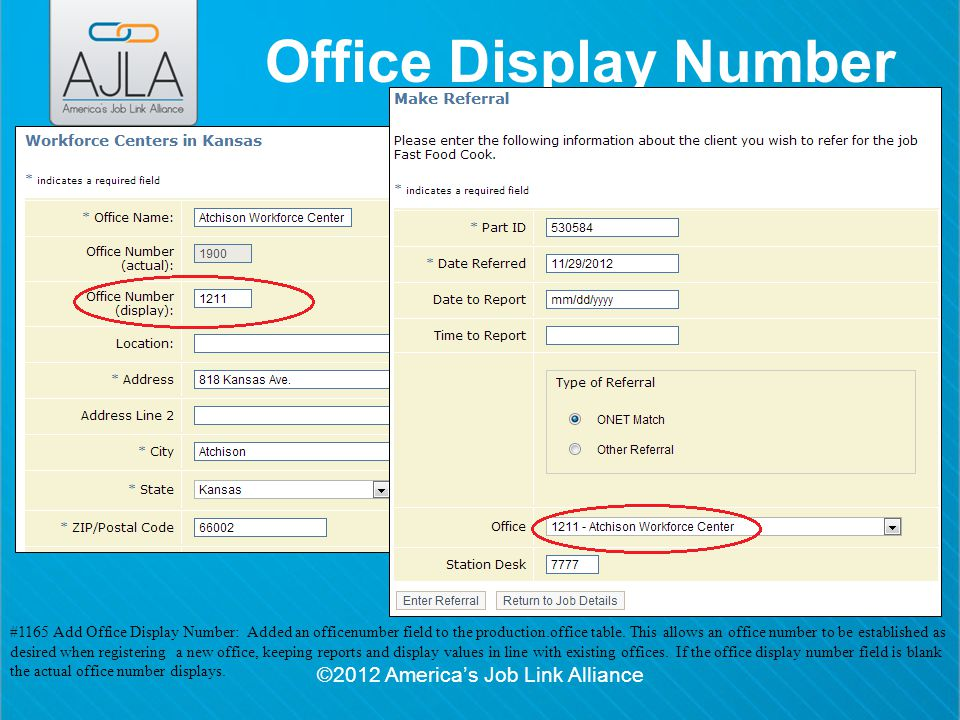 ©2012 America's Job Link Alliance Office Display Number #1165 Add Office Display Number: Added an officenumber field to the production.office table.