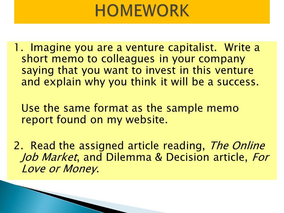 1. Imagine you are a venture capitalist.