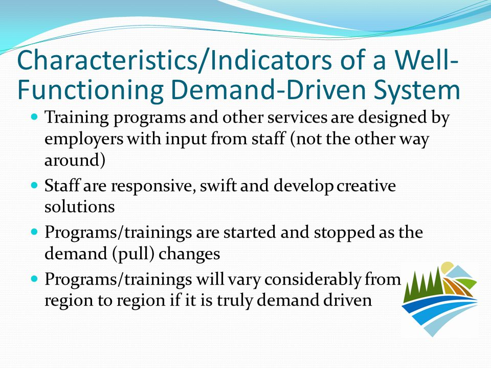 Training programs and other services are designed by employers with input from staff (not the other way around) Staff are responsive, swift and develo