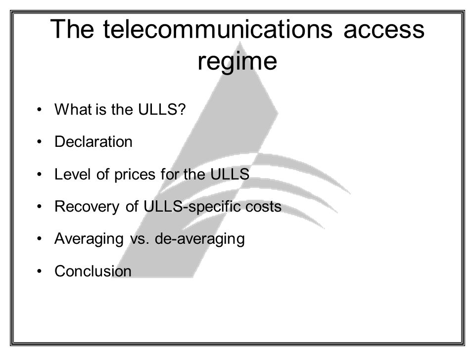 The telecommunications access regime What is the ULLS.