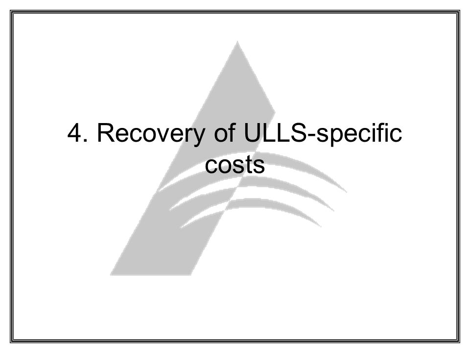 4. Recovery of ULLS-specific costs