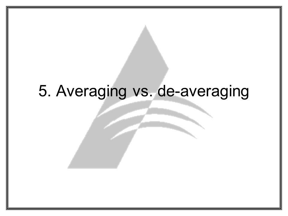 5. Averaging vs. de-averaging