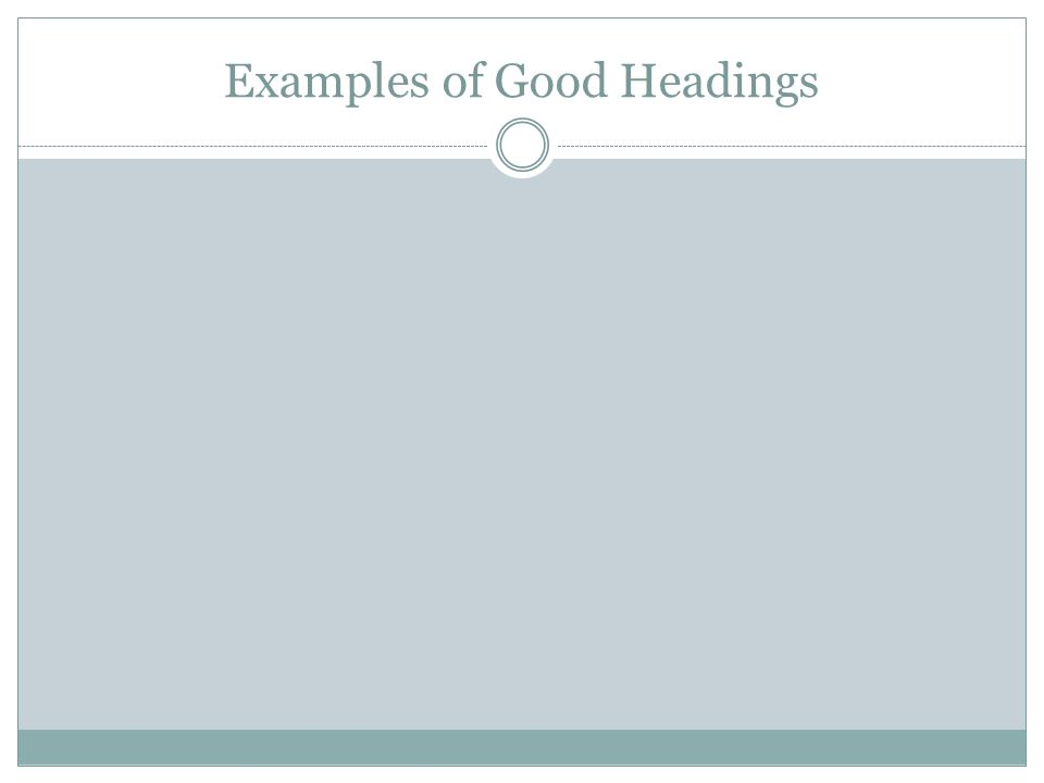Examples of Good Headings