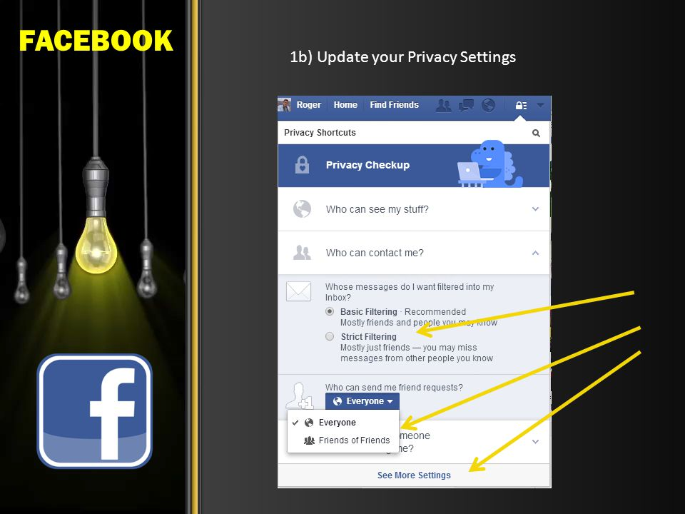 FACEBOOK 1b) Update your Privacy Settings