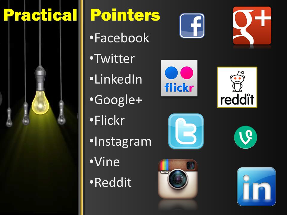 Practical Pointers Facebook Twitter LinkedIn Google+ Flickr Instagram Vine Reddit