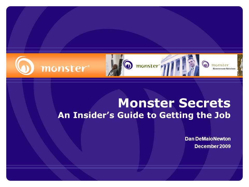 Monster Secrets An Insider's Guide to Getting the Job Dan DeMaioNewton December 2009