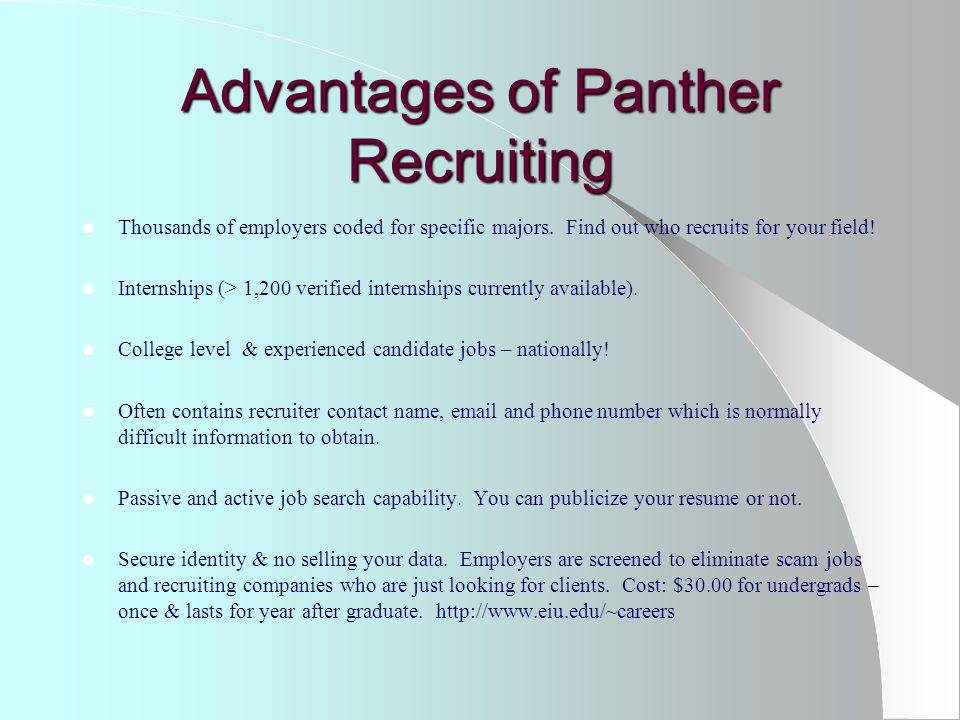 Advantages of Panther Recruiting Thousands of employers coded for specific majors.
