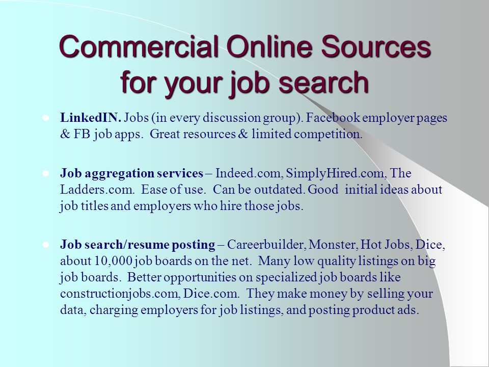 Commercial Online Sources for your job search LinkedIN.