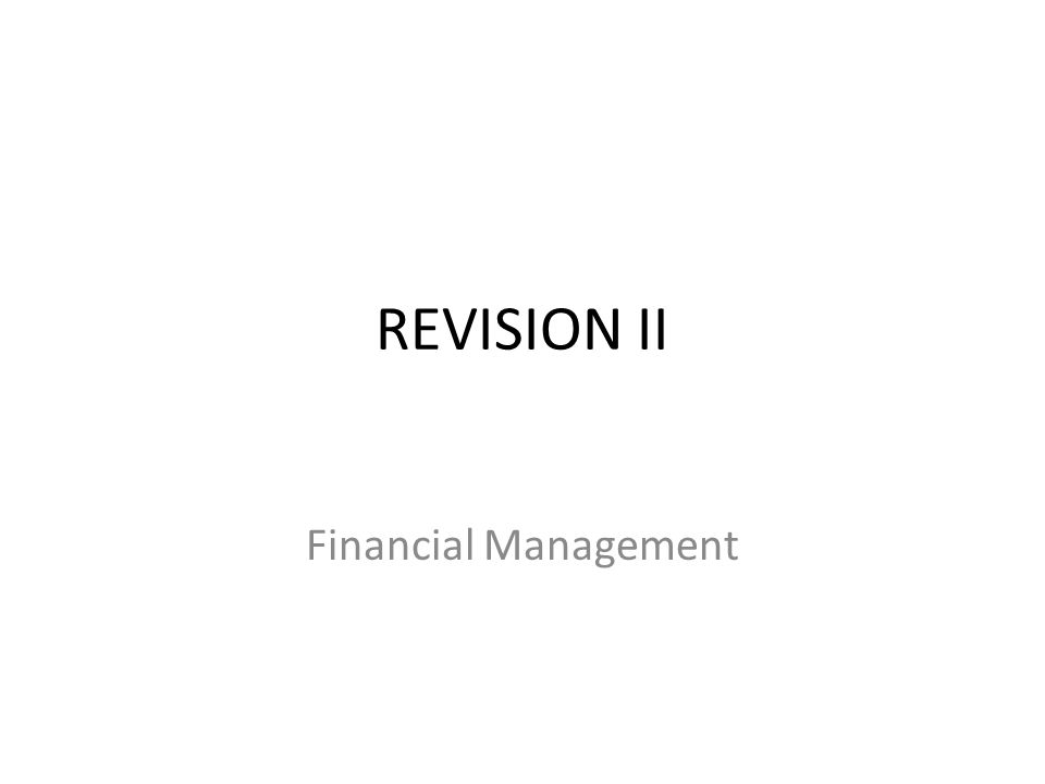 REVISION II Financial Management