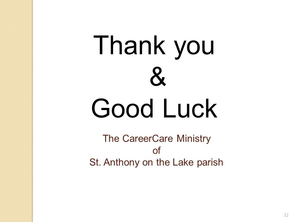 32 Thank you & Good Luck The CareerCare Ministry of St. Anthony on the Lake parish