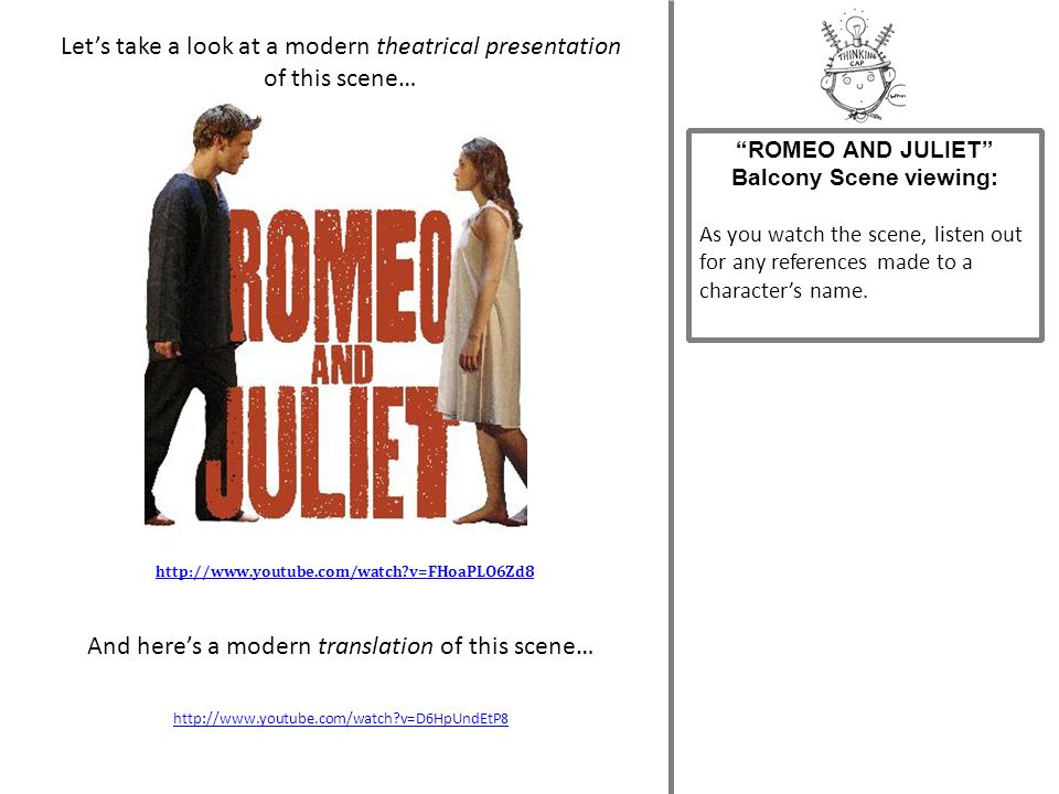 """""""ROMEO AND JULIET"""" Balcony Scene viewing: As you watch the scene, listen out for any references made to a character's name. http://www.youtube.com/wat"""