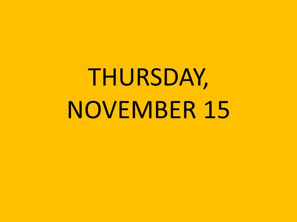 THURSDAY, NOVEMBER 15