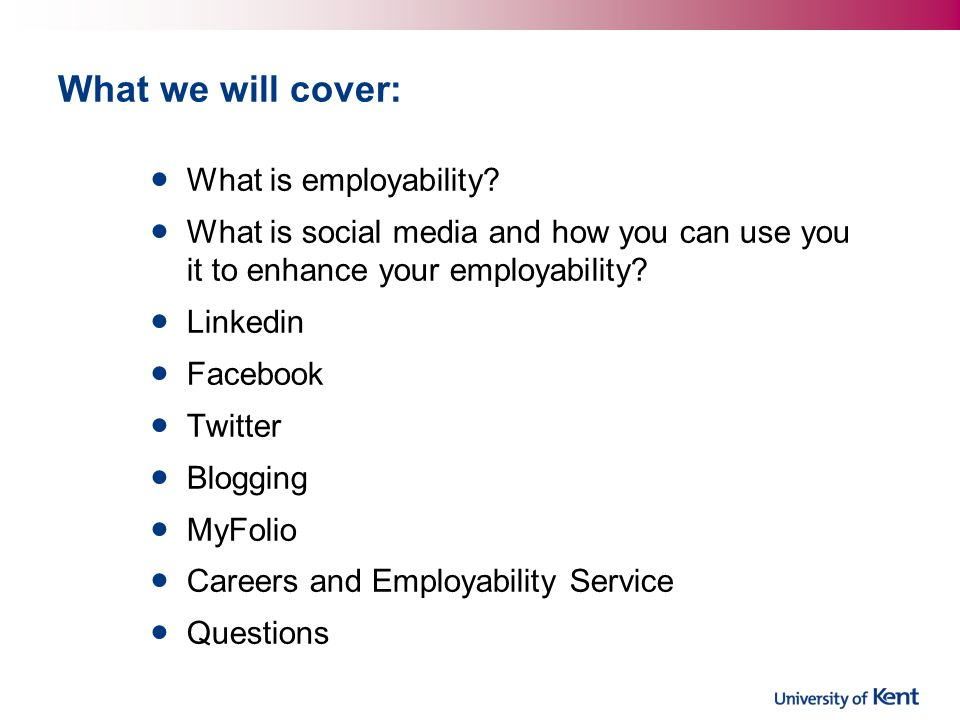 What we will cover: What is employability.