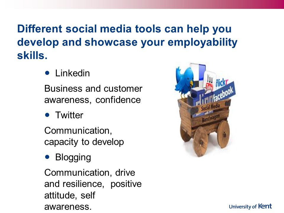 Different social media tools can help you develop and showcase your employability skills.