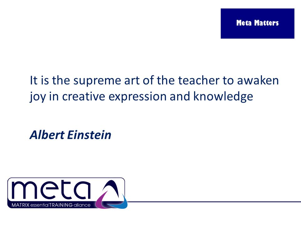 It is the supreme art of the teacher to awaken joy in creative expression and knowledge Albert Einstein