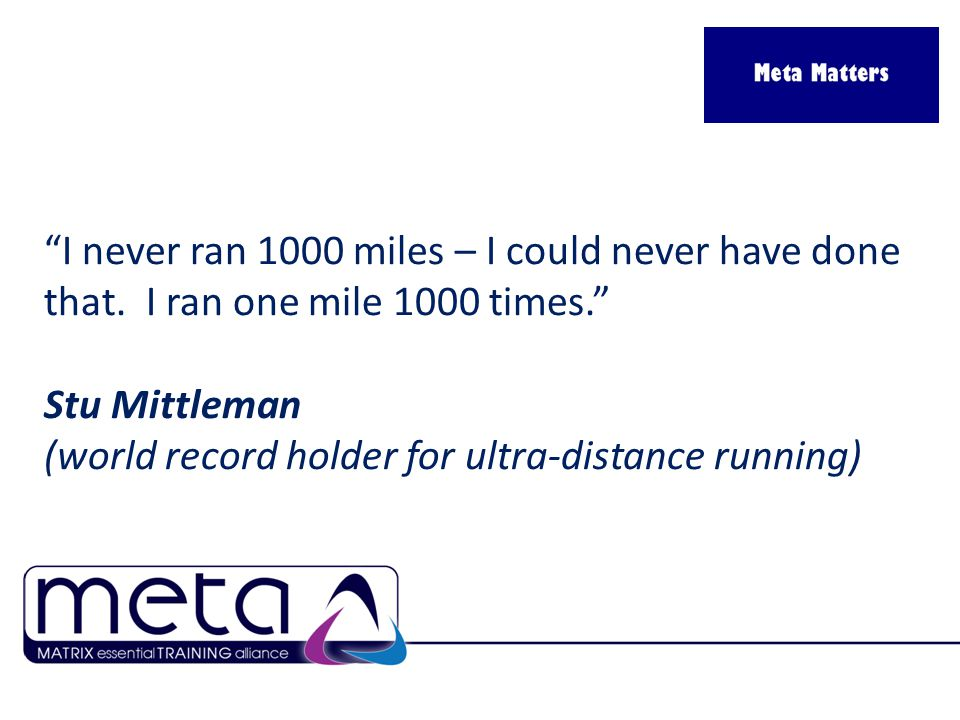 I never ran 1000 miles – I could never have done that.