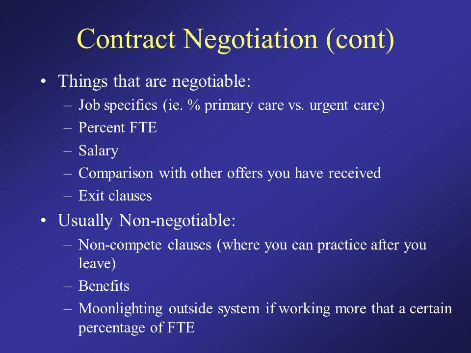 Contract Negotiation (cont) Things that are negotiable: –Job specifics (ie.