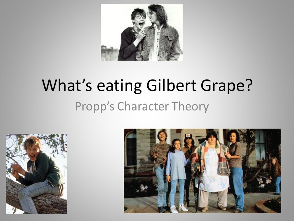 What's eating Gilbert Grape? Propp's Character Theory