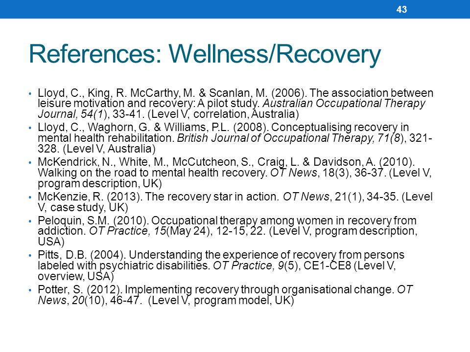 References: Wellness/Recovery Lloyd, C., King, R.McCarthy, M.