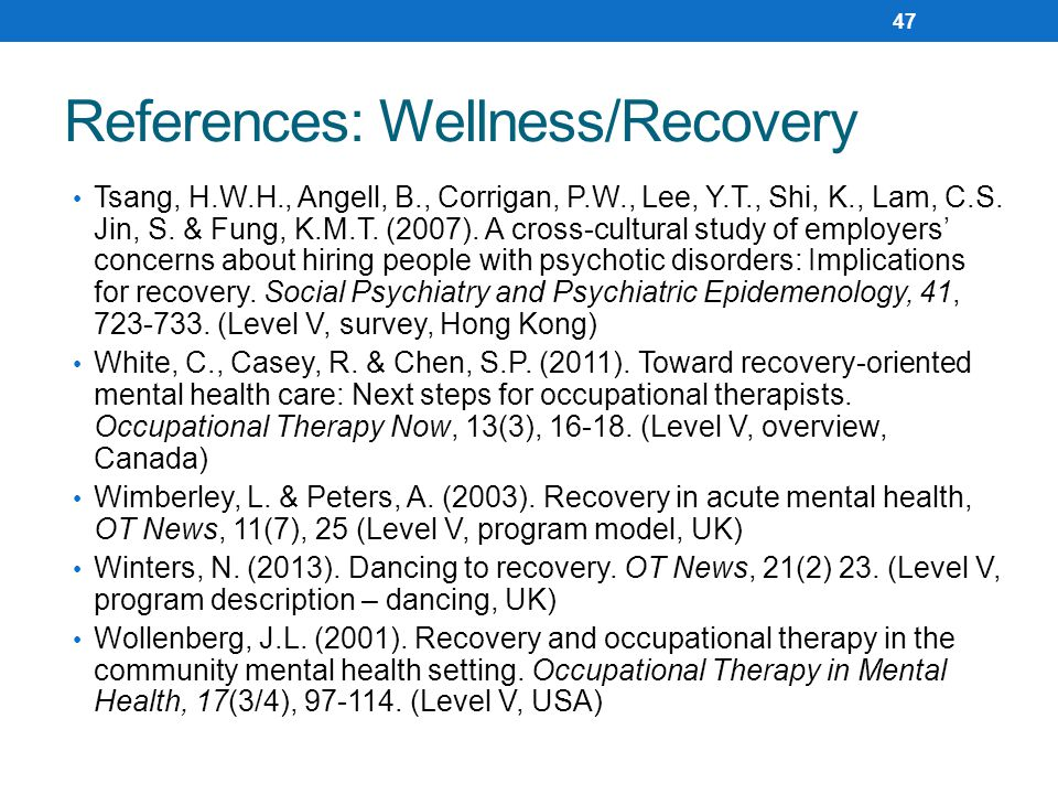 References: Wellness/Recovery Tsang, H.W.H., Angell, B., Corrigan, P.W., Lee, Y.T., Shi, K., Lam, C.S. Jin, S. & Fung, K.M.T. (2007). A cross-cultural