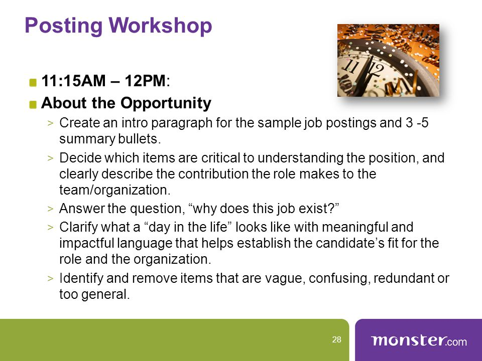 Posting Workshop 11:15AM – 12PM: About the Opportunity > Create an intro paragraph for the sample job postings and 3 -5 summary bullets.