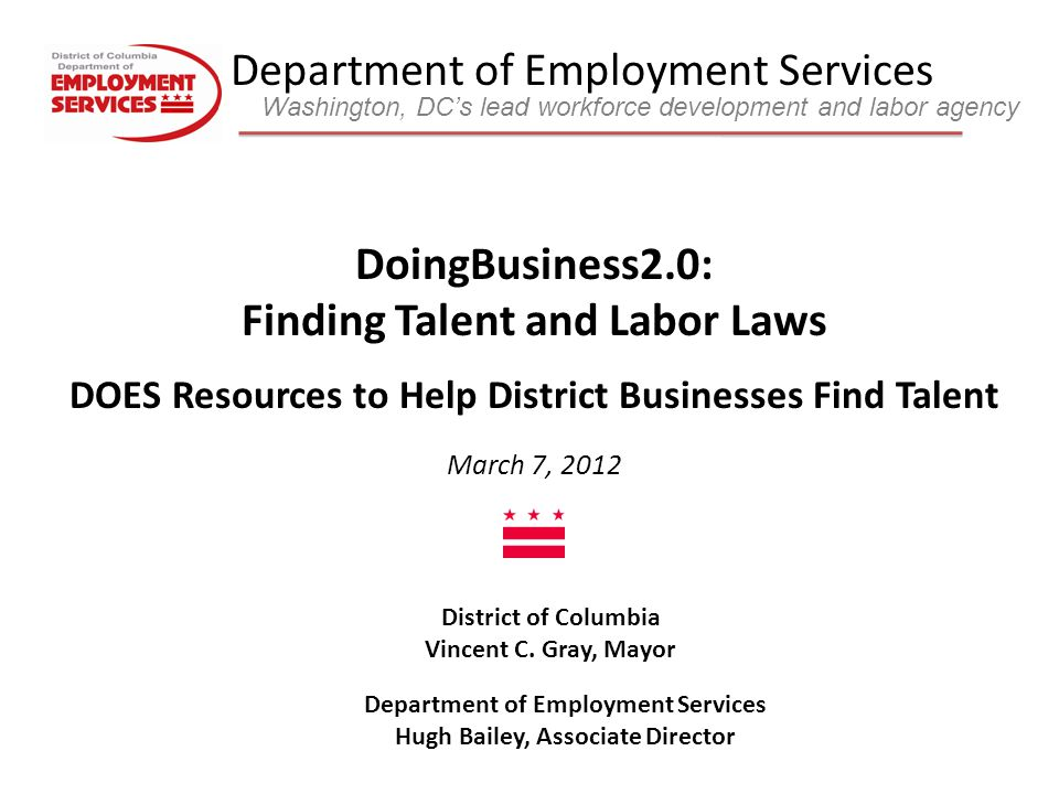 Department of Employment Services Washington, DC's lead workforce development and labor agency District of Columbia Vincent C.