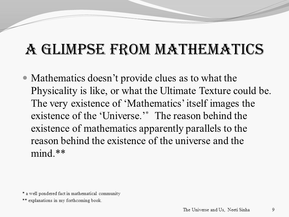 A Glimpse from Mathematics Mathematics doesn't provide clues as to what the Physicality is like, or what the Ultimate Texture could be.