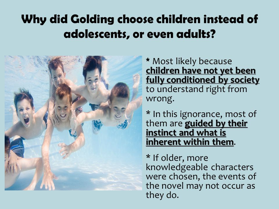 Why did Golding choose children instead of adolescents, or even adults.