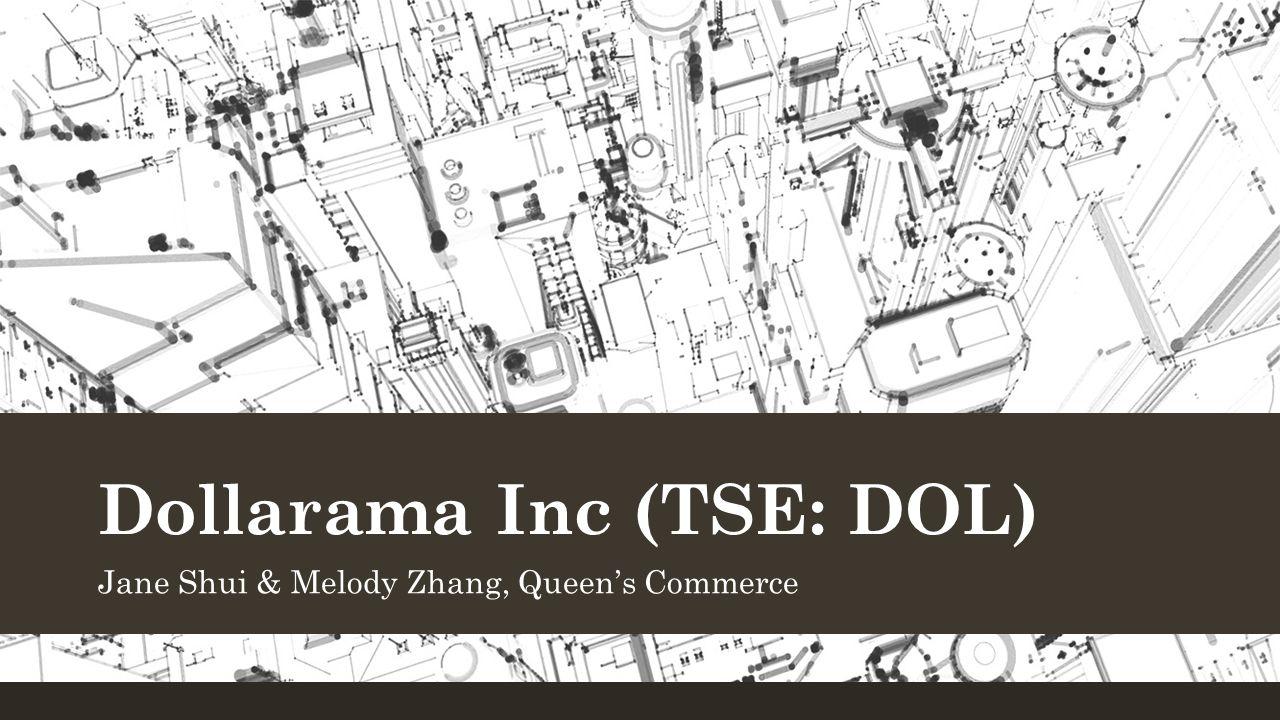 Dollarama Inc (TSE: DOL) Jane Shui & Melody Zhang, Queen's Commerce