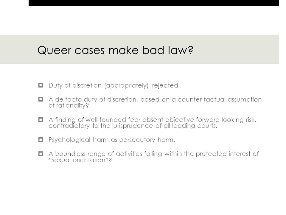 Queer cases make bad law.  Duty of discretion (appropriately) rejected.