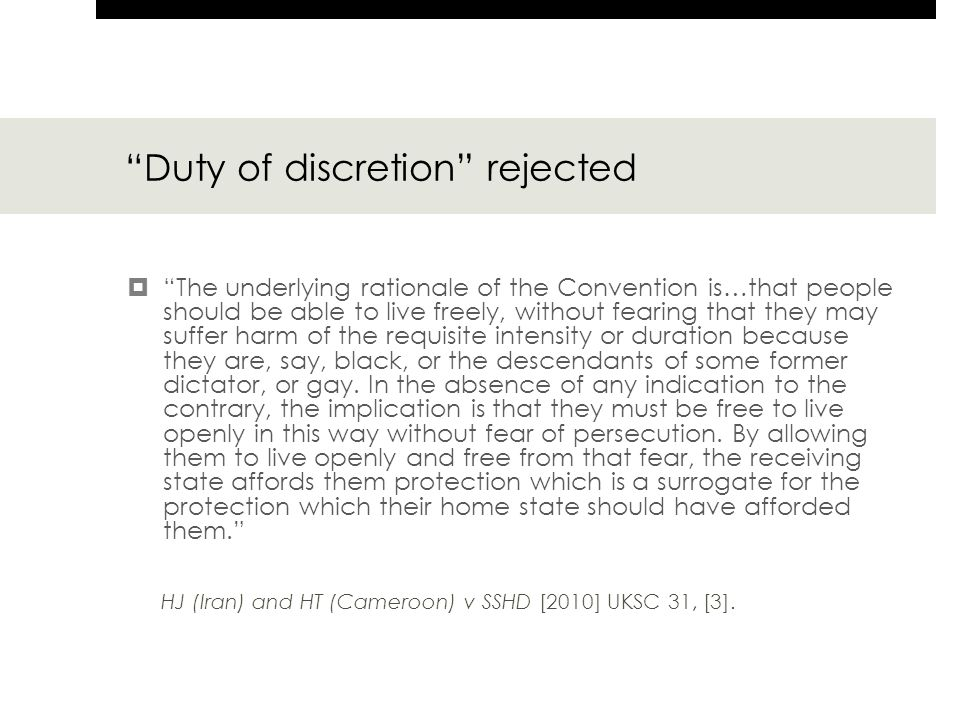 """""""Duty of discretion"""" rejected  """"The underlying rationale of the Convention is…that people should be able to live freely, without fearing that they ma"""
