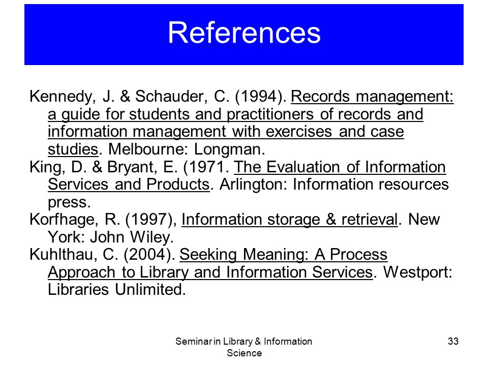Seminar in Library & Information Science 33 Kennedy, J. & Schauder, C. (1994). Records management: a guide for students and practitioners of records a