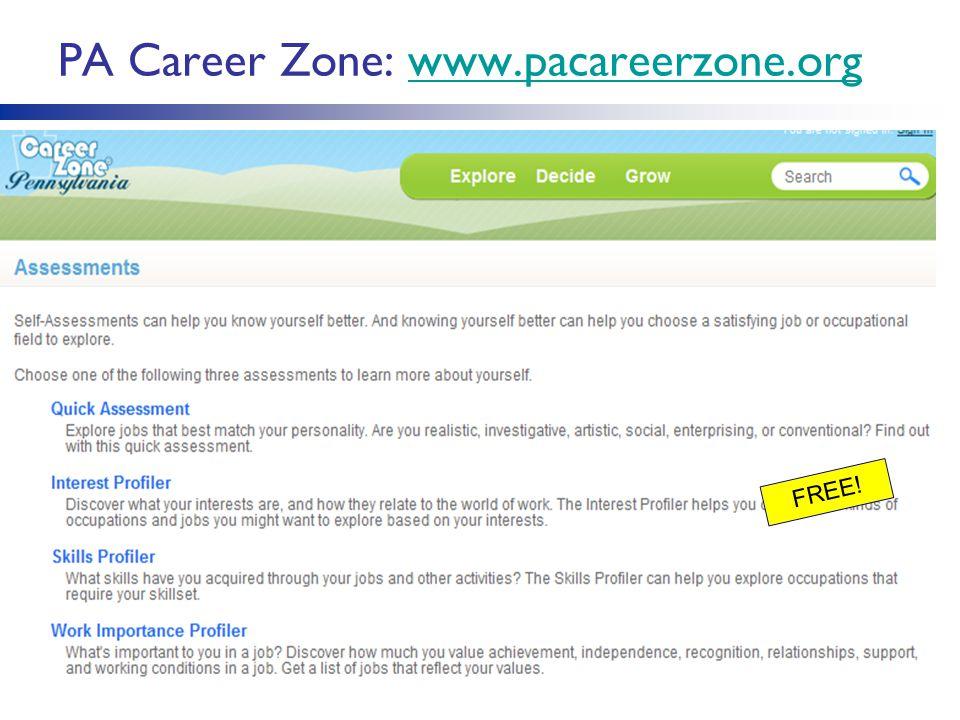 PA Career Zone: www.pacareerzone.orgwww.pacareerzone.org FREE!