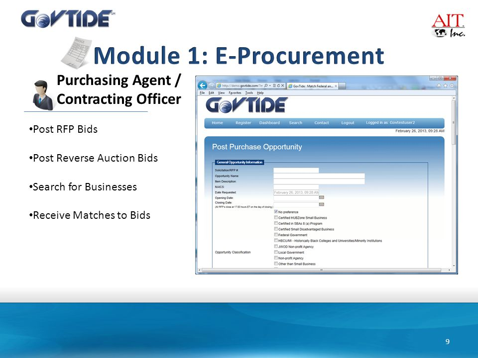 9 Purchasing Agent / Contracting Officer Post RFP Bids Post Reverse Auction Bids Search for Businesses Receive Matches to Bids