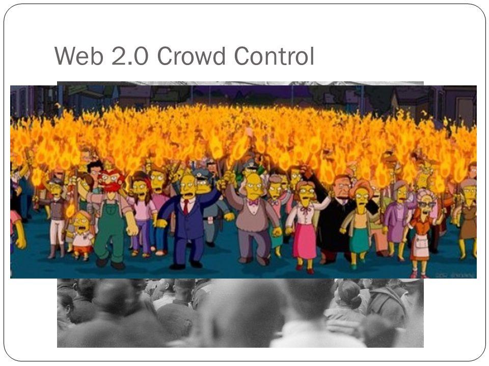 Web 2.0 Crowd Control