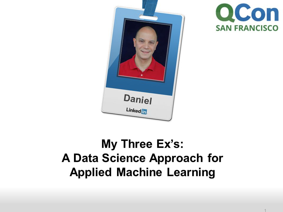 Recruiting Solutions 1 Daniel My Three Ex's: A Data Science Approach for Applied Machine Learning