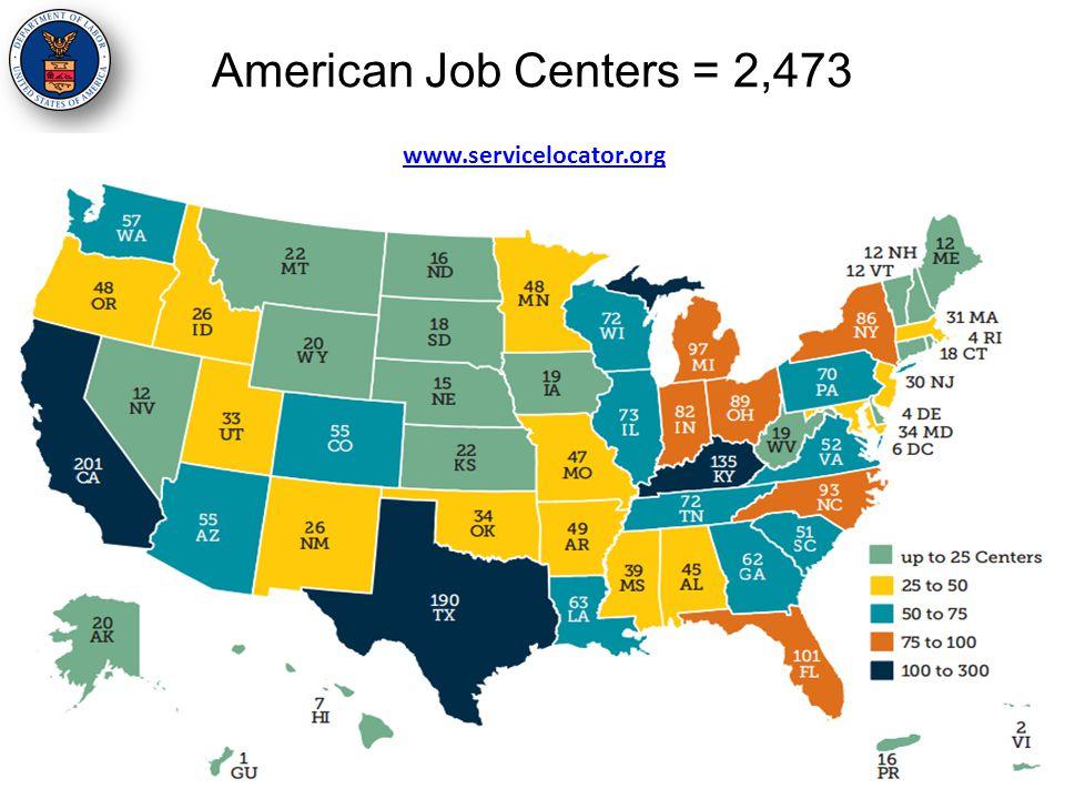 American Job Centers = 2,473 www.servicelocator.org