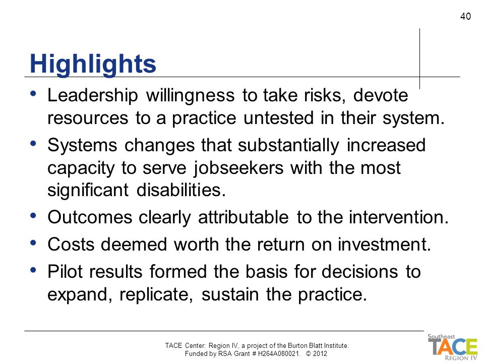 Highlights Leadership willingness to take risks, devote resources to a practice untested in their system. Systems changes that substantially increased