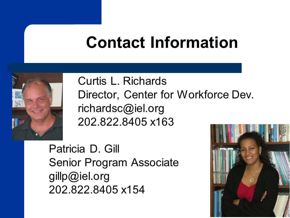 Contact Information Curtis L. Richards Director, Center for Workforce Dev.